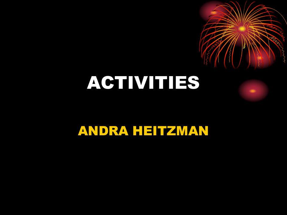 ACTIVITIES ANDRA HEITZMAN