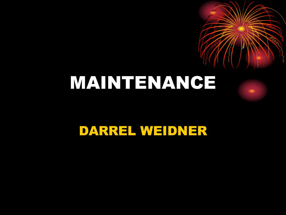 MAINTENANCE DARREL WEIDNER