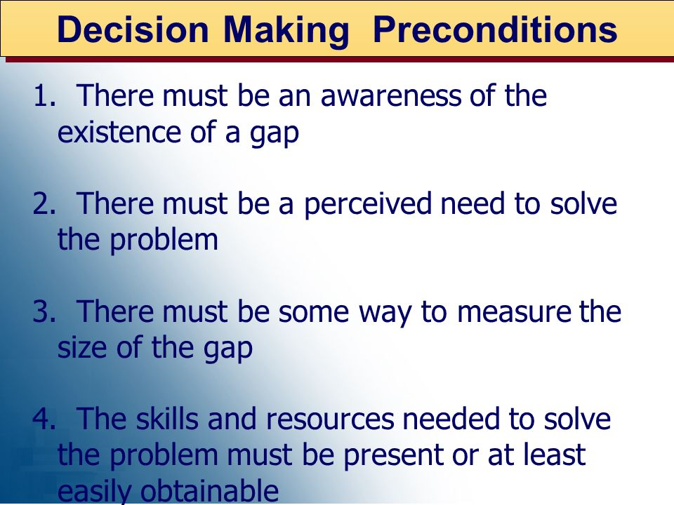 1. There must be an awareness of the existence of a gap 2. There must be a perceived need to solve the problem 3. There must be some way to measure th