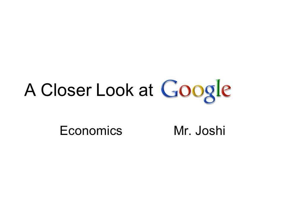 A Closer Look at EconomicsMr. Joshi