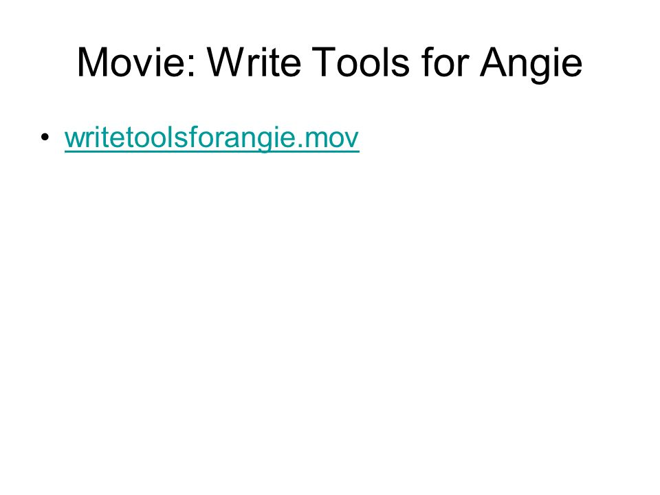 Movie: Write Tools for Angie writetoolsforangie.mov