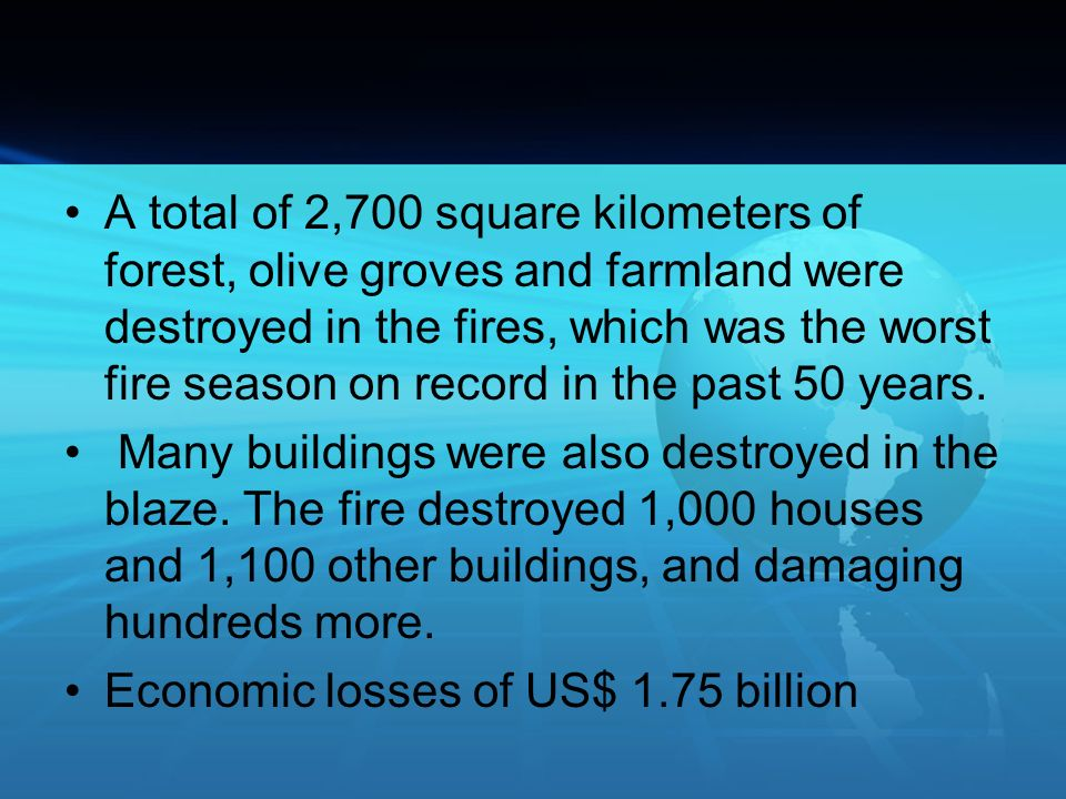 A total of 2,700 square kilometers of forest, olive groves and farmland were destroyed in the fires, which was the worst fire season on record in the