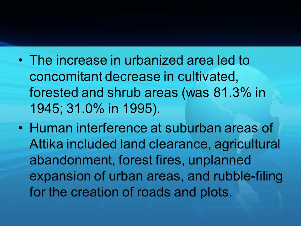 The increase in urbanized area led to concomitant decrease in cultivated, forested and shrub areas (was 81.3% in 1945; 31.0% in 1995). Human interfere