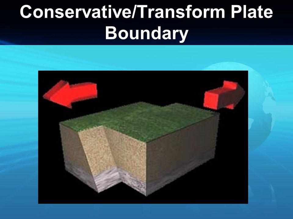 Conservative/Transform Plate Boundary