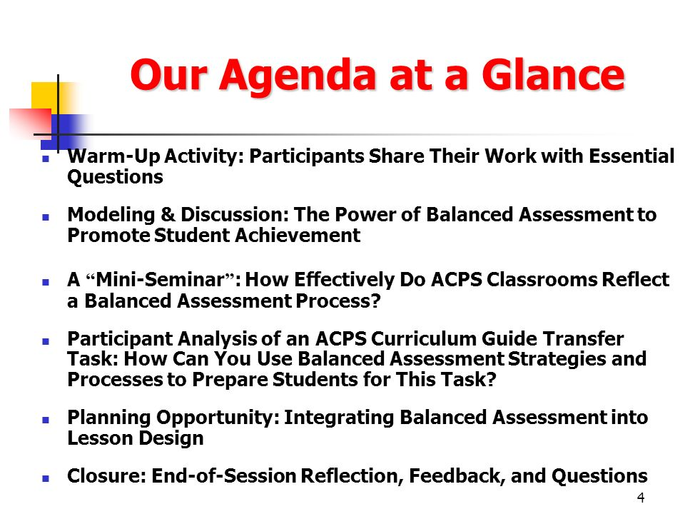 4 Our Agenda at a Glance Warm-Up Activity: Participants Share Their Work with Essential Questions Modeling & Discussion: The Power of Balanced Assessm