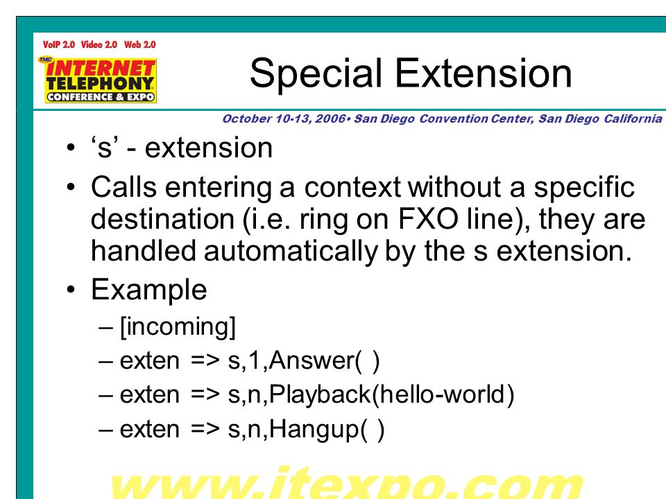 October 10-13, 2006 San Diego Convention Center, San Diego California Special Extension s - extension Calls entering a context without a specific destination (i.e.