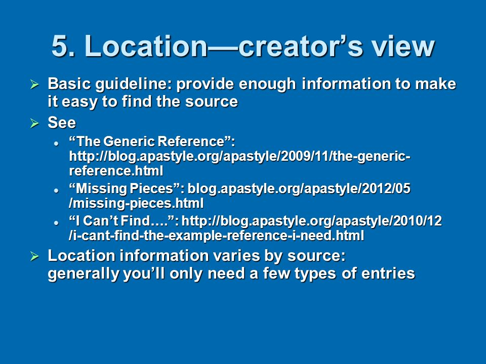 5. Locationcreators view Basic guideline: provide enough information to make it easy to find the source Basic guideline: provide enough information to
