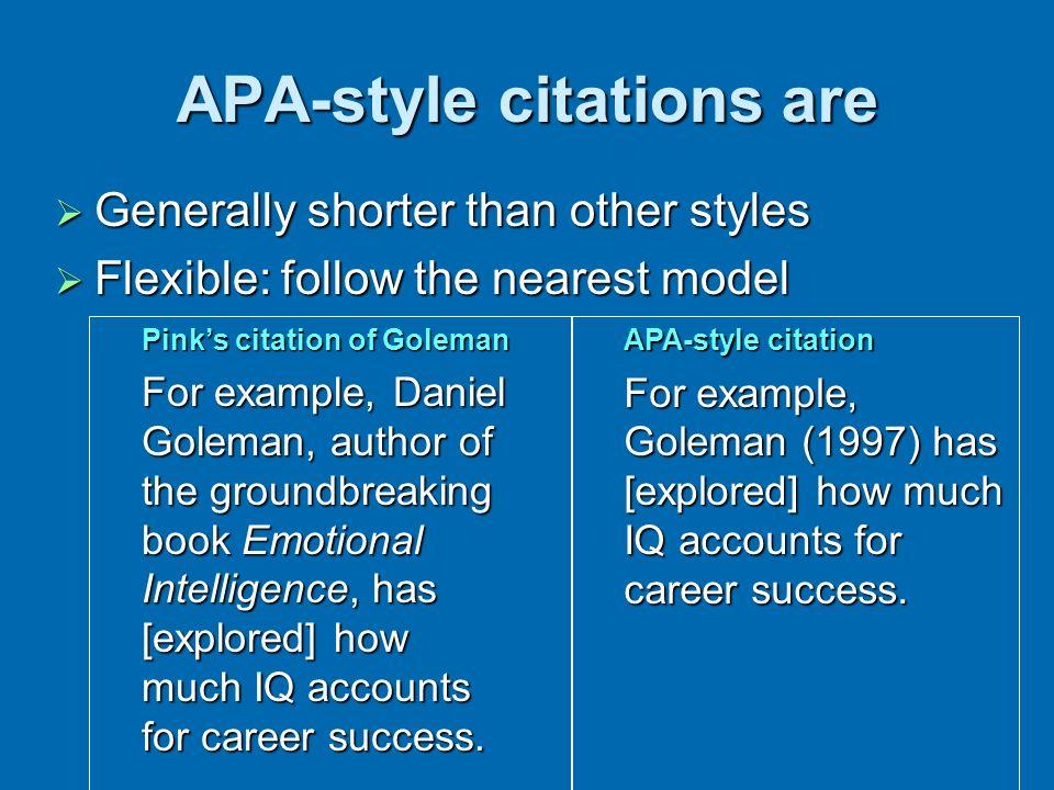 APA-style citations are Generally shorter than other styles Generally shorter than other styles Flexible: follow the nearest model Flexible: follow th