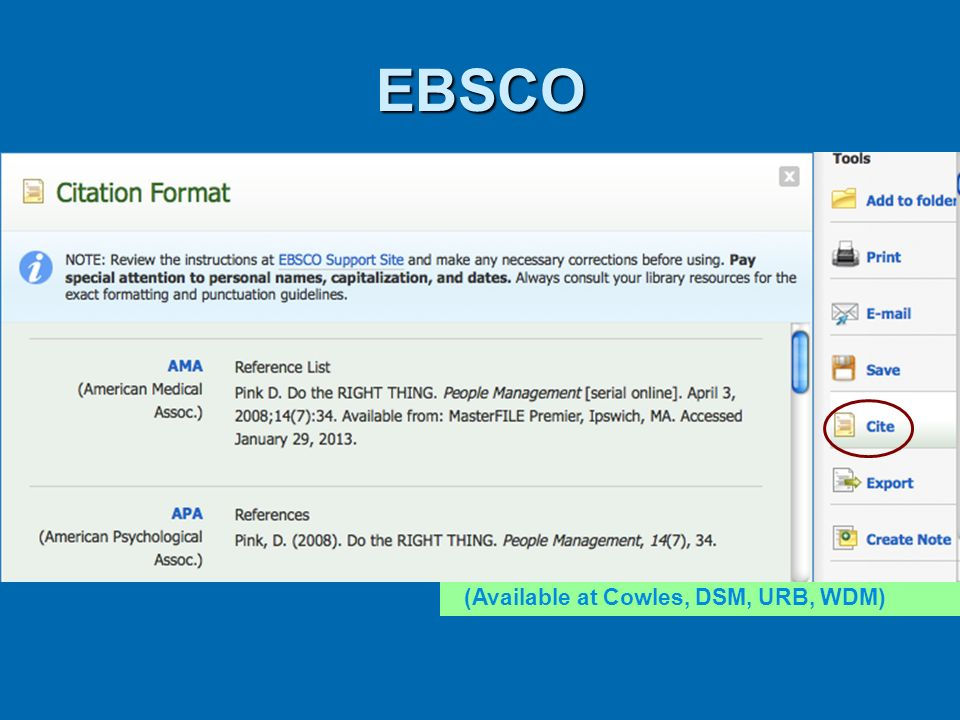 EBSCO (Available at Cowles, DSM, URB, WDM)