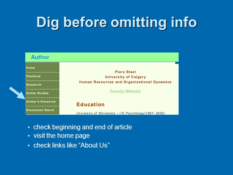 Dig before omitting info Author check beginning and end of article visit the home page check links like About Us check beginning and end of article vi