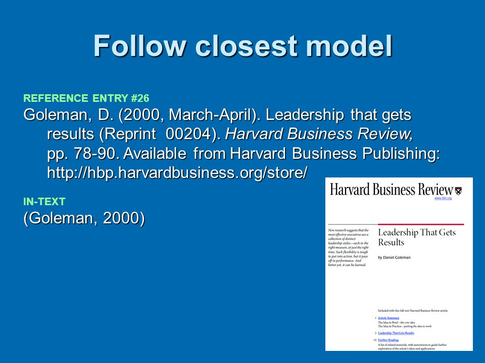 Follow closest model REFERENCE ENTRY #26 Goleman, D. (2000, March-April). Leadership that gets results (Reprint 00204). Harvard Business Review, pp. 7