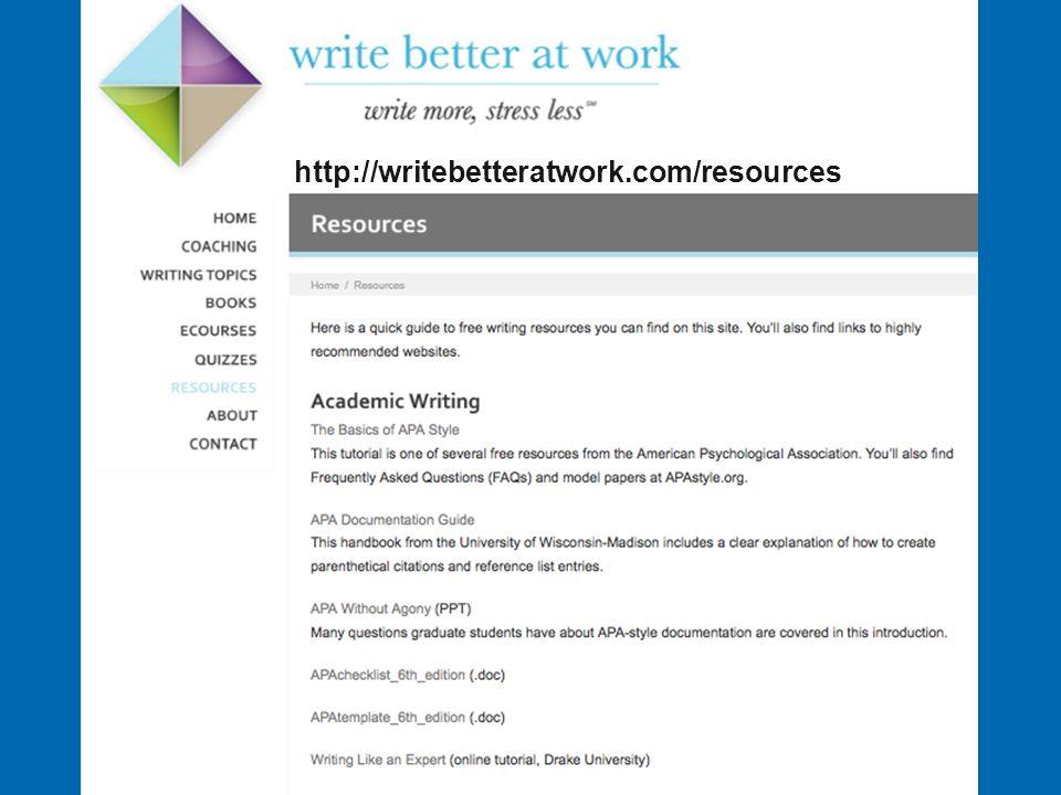 http://WriteBetterAtWork.com/Resources/ http://writebetteratwork.com/resources