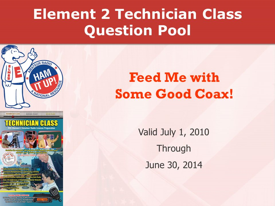 Valid July 1, 2010 Through June 30, 2014 Feed Me with Some Good Coax.