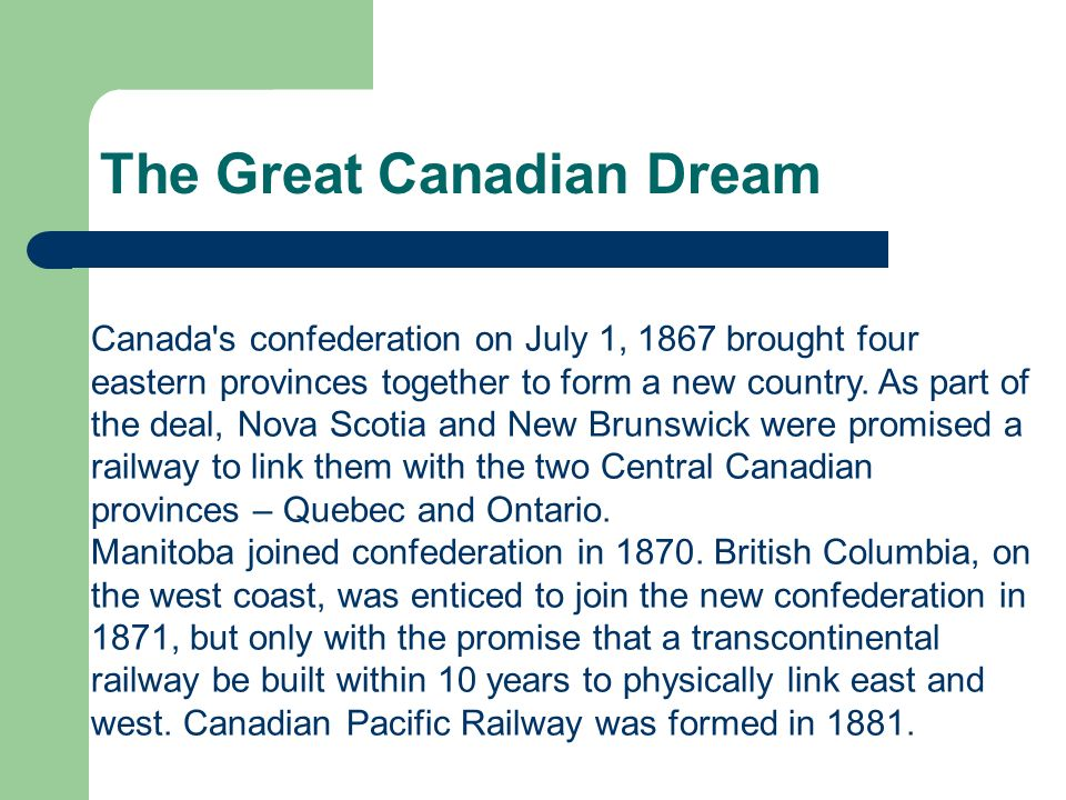 Canada's confederation on July 1, 1867 brought four eastern provinces together to form a new country. As part of the deal, Nova Scotia and New Brunswi