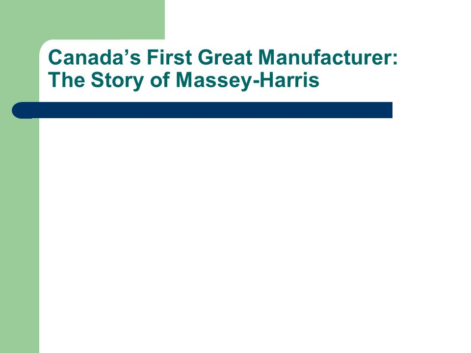Canadas First Great Manufacturer: The Story of Massey-Harris