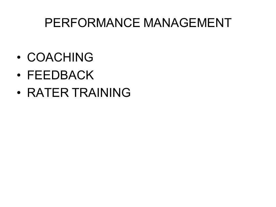 PERFORMANCE MANAGEMENT COACHING FEEDBACK RATER TRAINING