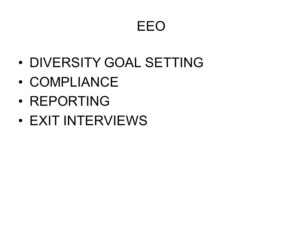 EEO DIVERSITY GOAL SETTING COMPLIANCE REPORTING EXIT INTERVIEWS