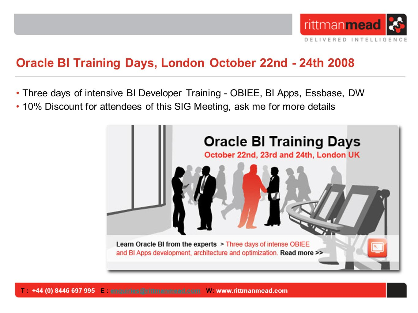 T : +44 (0) 8446 697 995 E : enquiries@rittmanmead.com W: www.rittmanmead.comenquiries@rittmanmead.com The Oracle BI Applications ETL Process Oracle BI Applications comes with a set of pre-defined ETL routines Currently written using Informatica, in future also provided via Oracle DI Extracts data from Oracle EBS, Peoplesoft, Siebel, SAP Universal Adapter available for non-supported sources Controlled and orchestrated using the Oracle Data Warehouse Administration Console