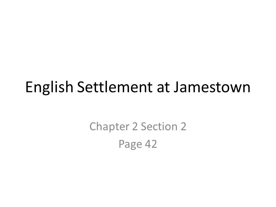 English Settlement at Jamestown Chapter 2 Section 2 Page 42