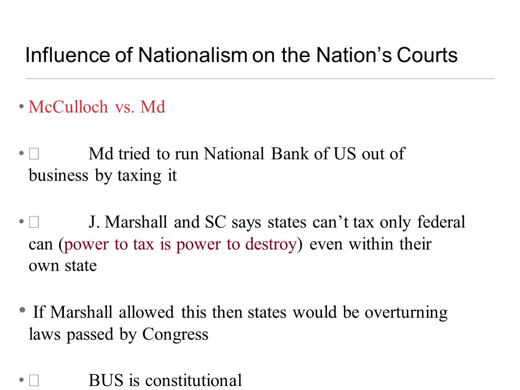 Influence of Nationalism on the Nations Courts Fletcher v Peck Georgia law violated individuals rights to enter a contract Earlier Georgia state congress had granted an sweetheart of a real estate contract to friends regarding western lands.