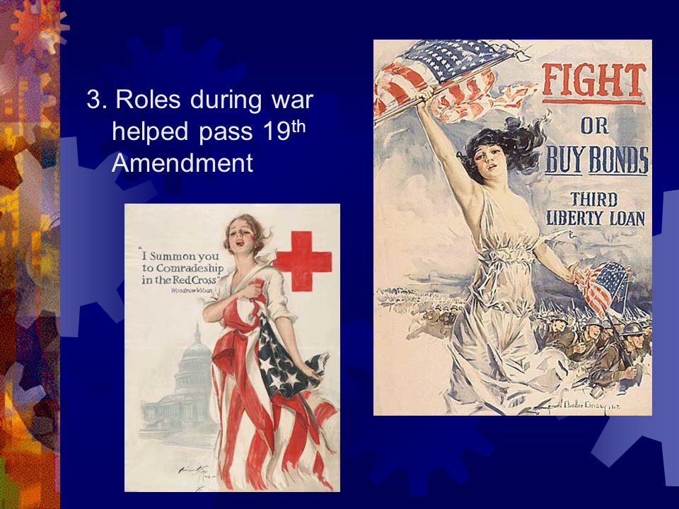 3. Roles during war helped pass 19 th Amendment