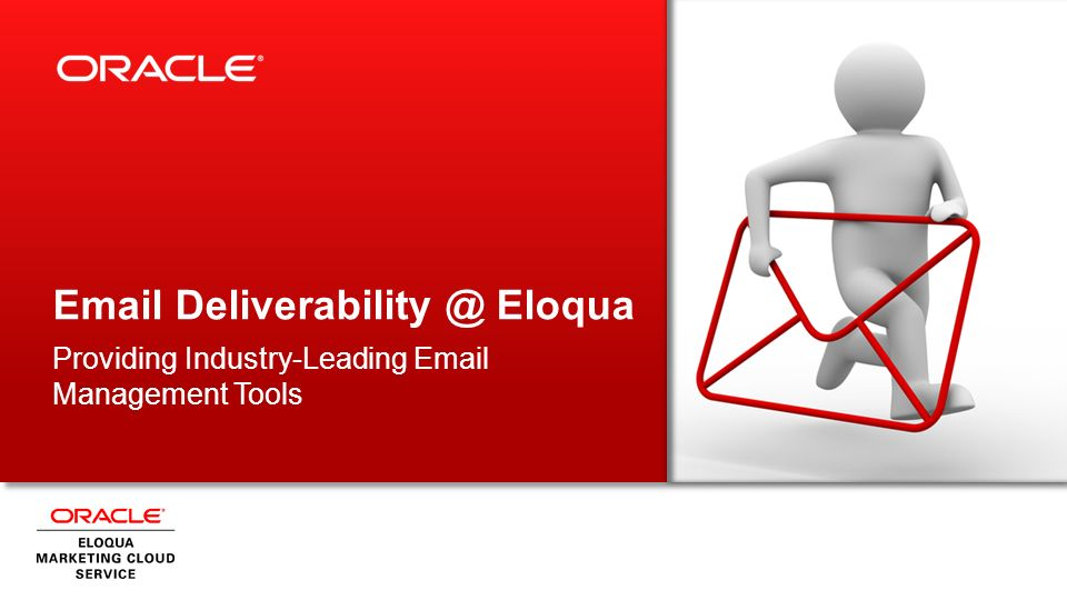 Email Deliverability @ Eloqua Providing Industry-Leading Email Management Tools