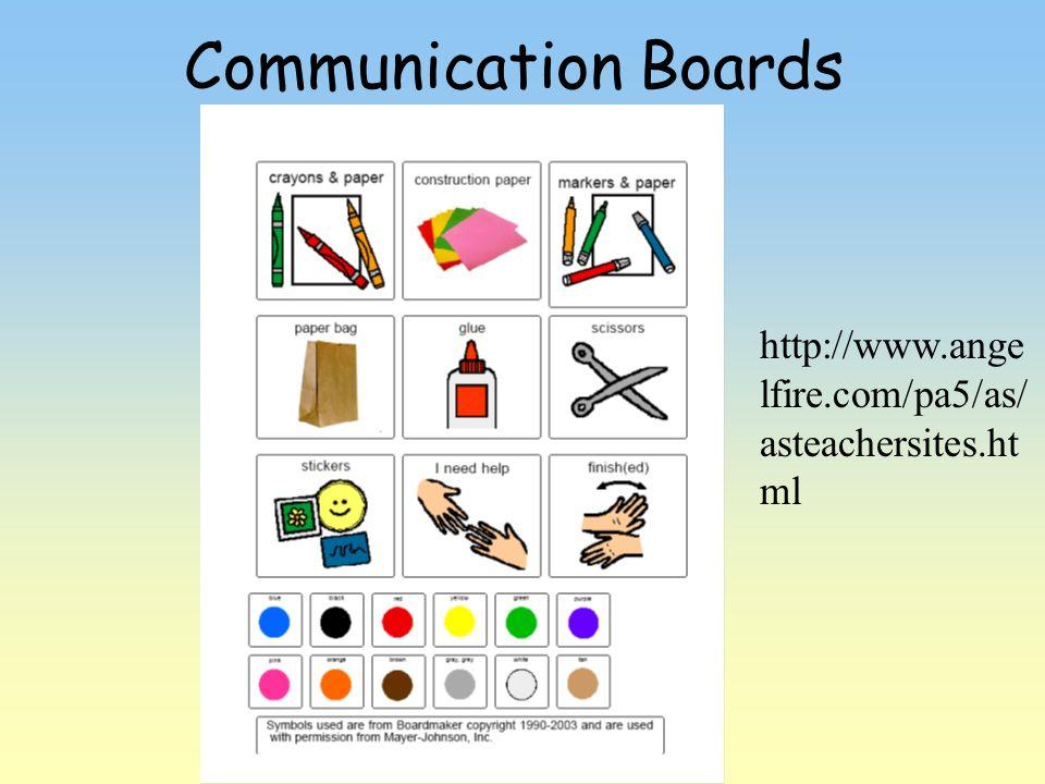 Communication Boards http://www.ange lfire.com/pa5/as/ asteachersites.ht ml