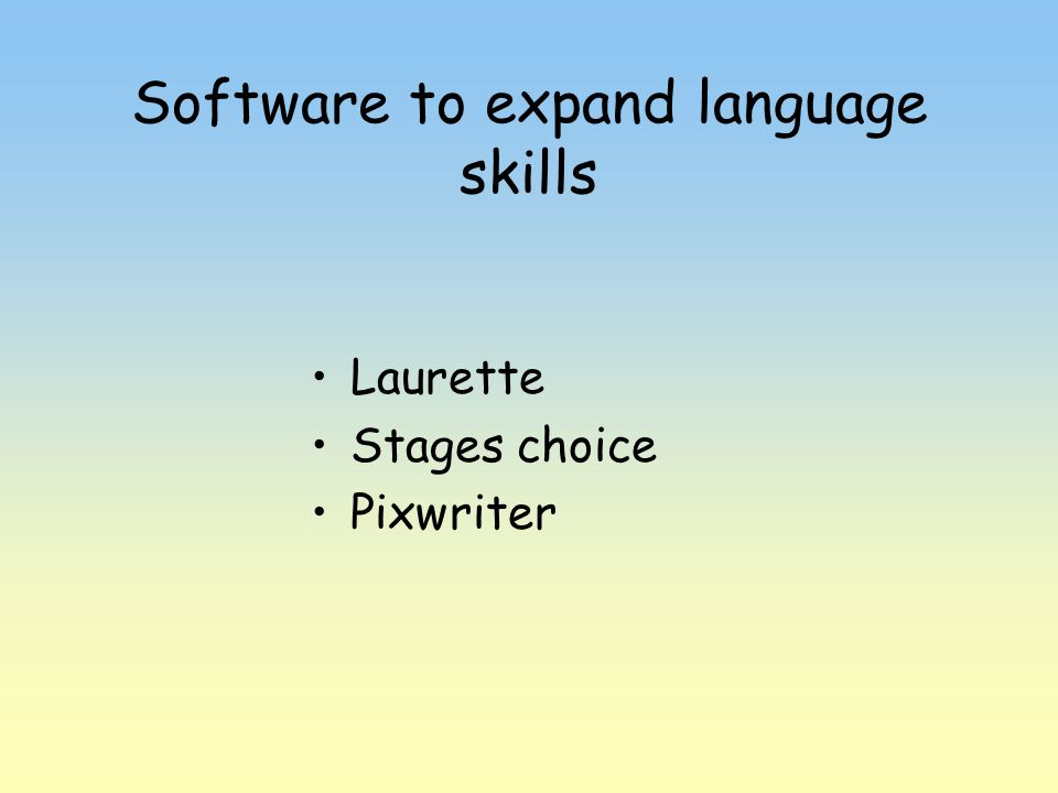 Software to expand language skills Laurette Stages choice Pixwriter