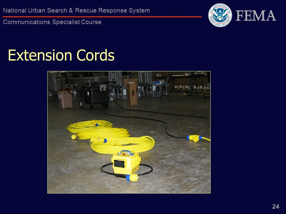 24 National Urban Search & Rescue Response System Communications Specialist Course Extension Cords