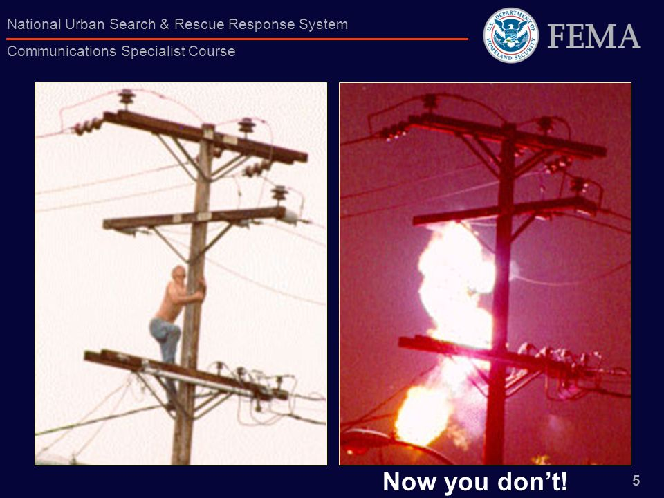 5 National Urban Search & Rescue Response System Communications Specialist Course Now you dont!