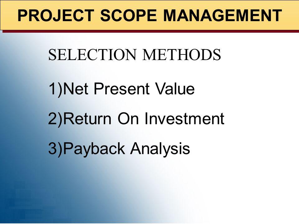 PROJECT SCOPE MANAGEMENT 1)Initiation 2)Scope planning 3)Definition 4)Verification 5)Change control