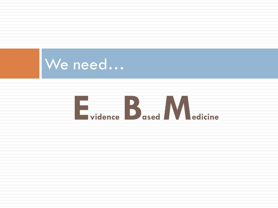 What is Evidence-Based Medicine.