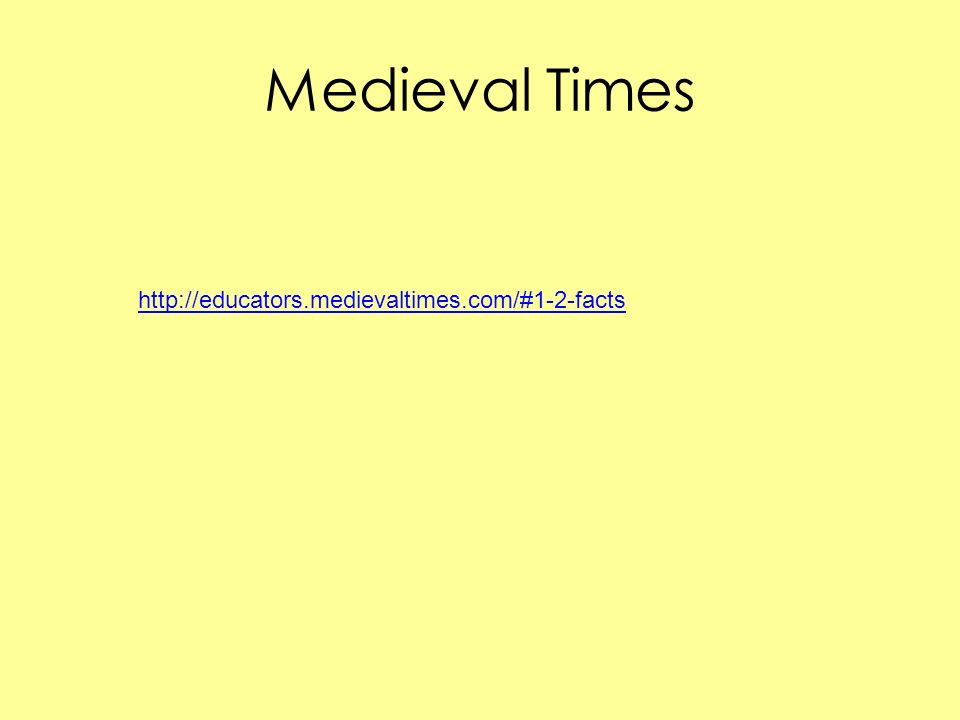 Medieval Times http://educators.medievaltimes.com/#1-2-facts