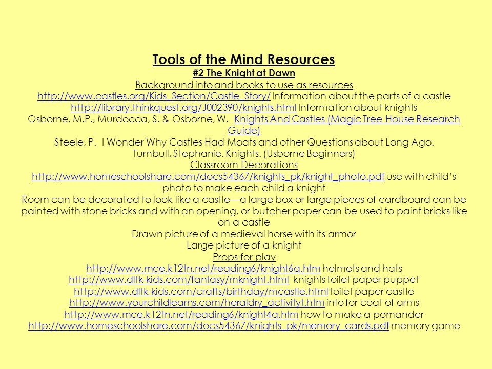 Tools of the Mind Resources #2 The Knight at Dawn Background info and books to use as resources http://www.castles.org/Kids_Section/Castle_Story/http: