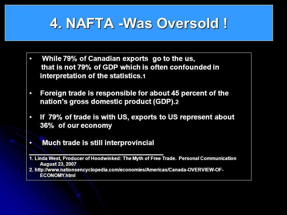 While 79% of Canadian exports go to the us, that is not 79% of GDP which is often confounded in interpretation of the statistics. 1 Foreign trade is r