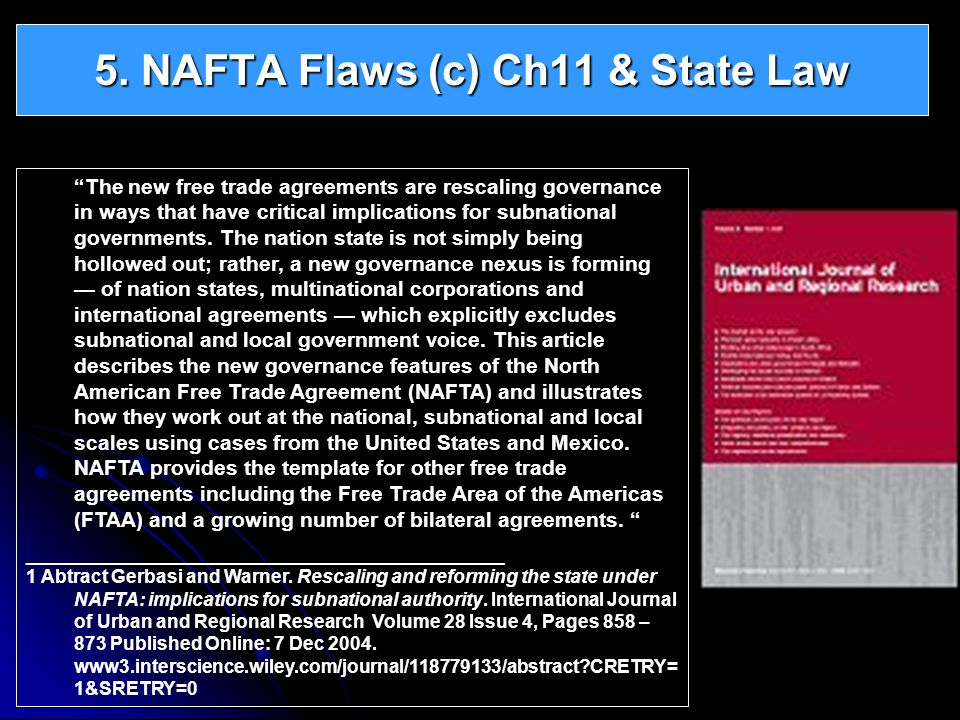 The new free trade agreements are rescaling governance in ways that have critical implications for subnational governments. The nation state is not si
