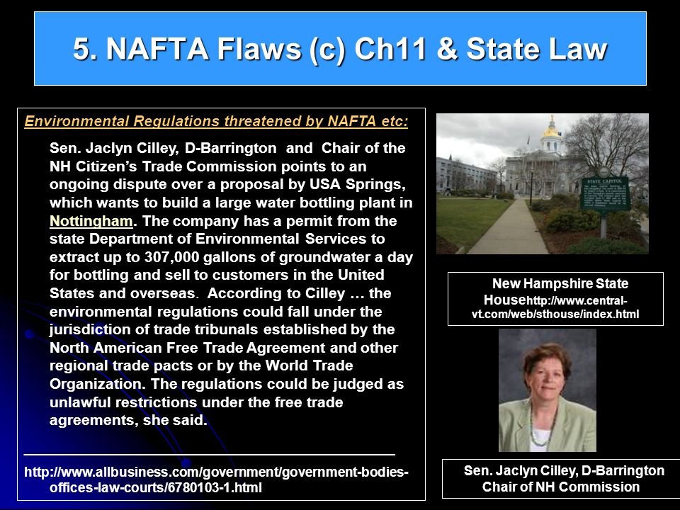 5. NAFTA Flaws (c) Ch11 & State Law Environmental Regulations threatened by NAFTA etc: Sen. Jaclyn Cilley, D-Barrington and Chair of the NH Citizens T