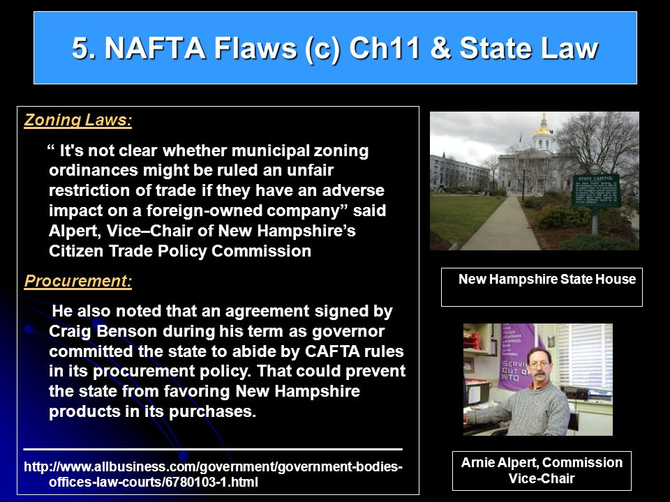 5. NAFTA Flaws (c) Ch11 & State Law Zoning Laws: It's not clear whether municipal zoning ordinances might be ruled an unfair restriction of trade if t