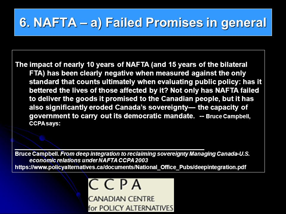 The impact of nearly 10 years of NAFTA (and 15 years of the bilateral FTA) has been clearly negative when measured against the only standard that coun
