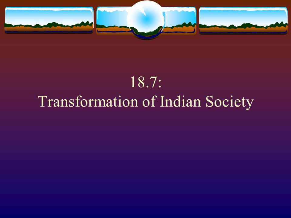 18.7: Transformation of Indian Society