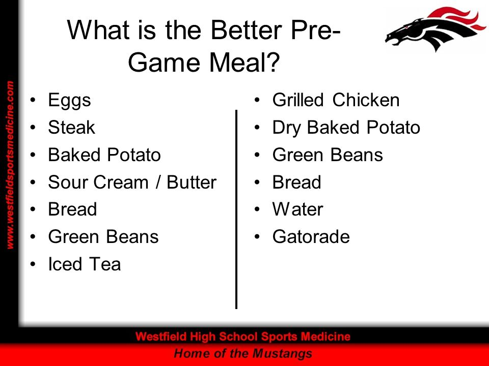 What is the Better Pre- Game Meal.