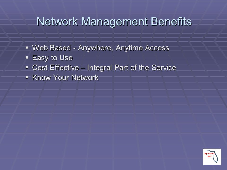 Network Management Benefits Web Based - Anywhere, Anytime Access Web Based - Anywhere, Anytime Access Easy to Use Easy to Use Cost Effective – Integra
