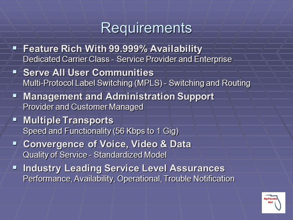 Requirements Feature Rich With 99.999% Availability Dedicated Carrier Class - Service Provider and Enterprise Feature Rich With 99.999% Availability D