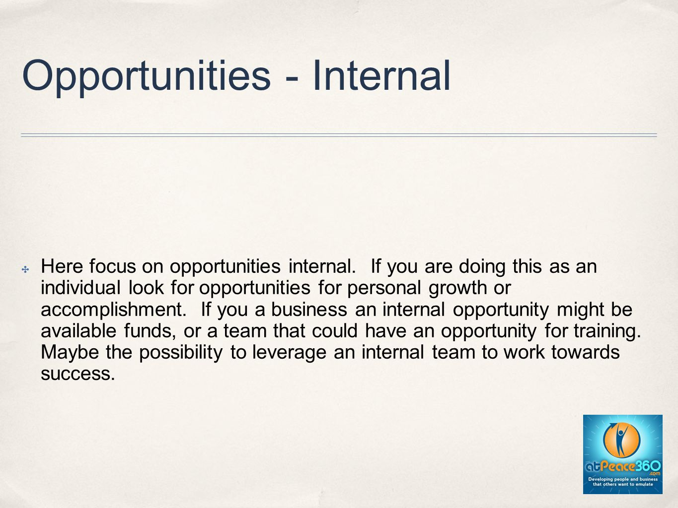 Opportunities - Internal Here focus on opportunities internal.