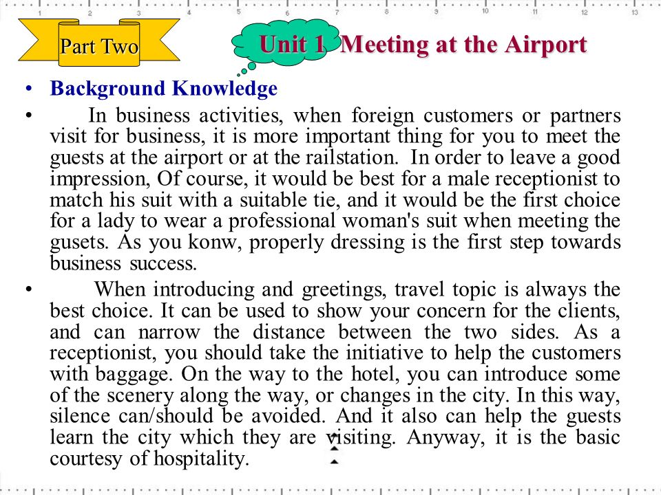 Unit 1 Meeting at the Airport Background Knowledge In business activities, when foreign customers or partners visit for business, it is more important
