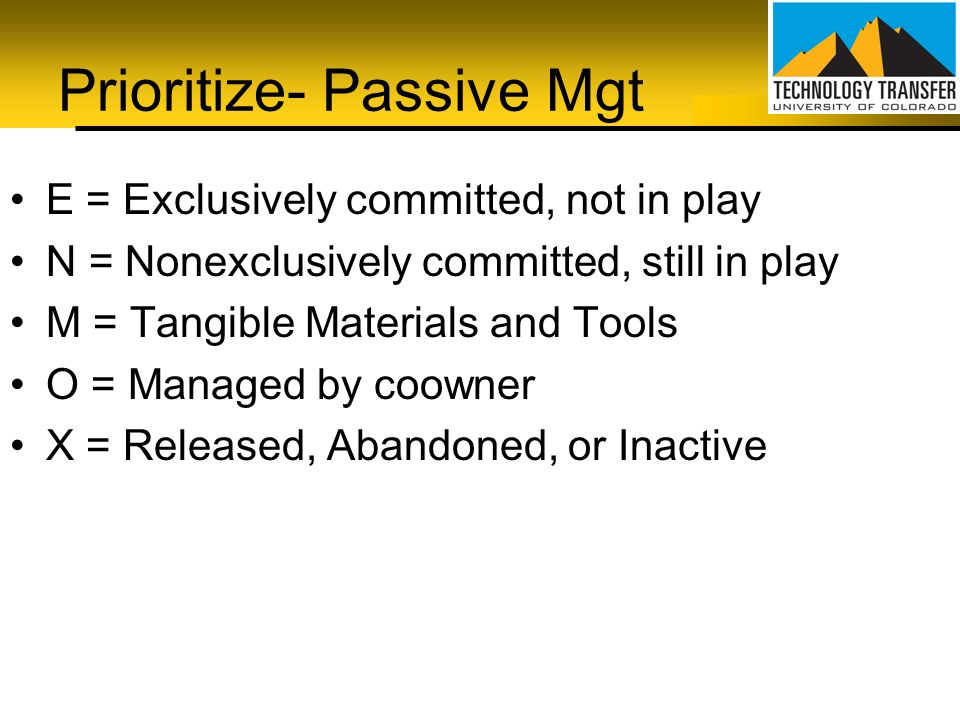 Prioritize- Passive Mgt E = Exclusively committed, not in play N = Nonexclusively committed, still in play M = Tangible Materials and Tools O = Manage