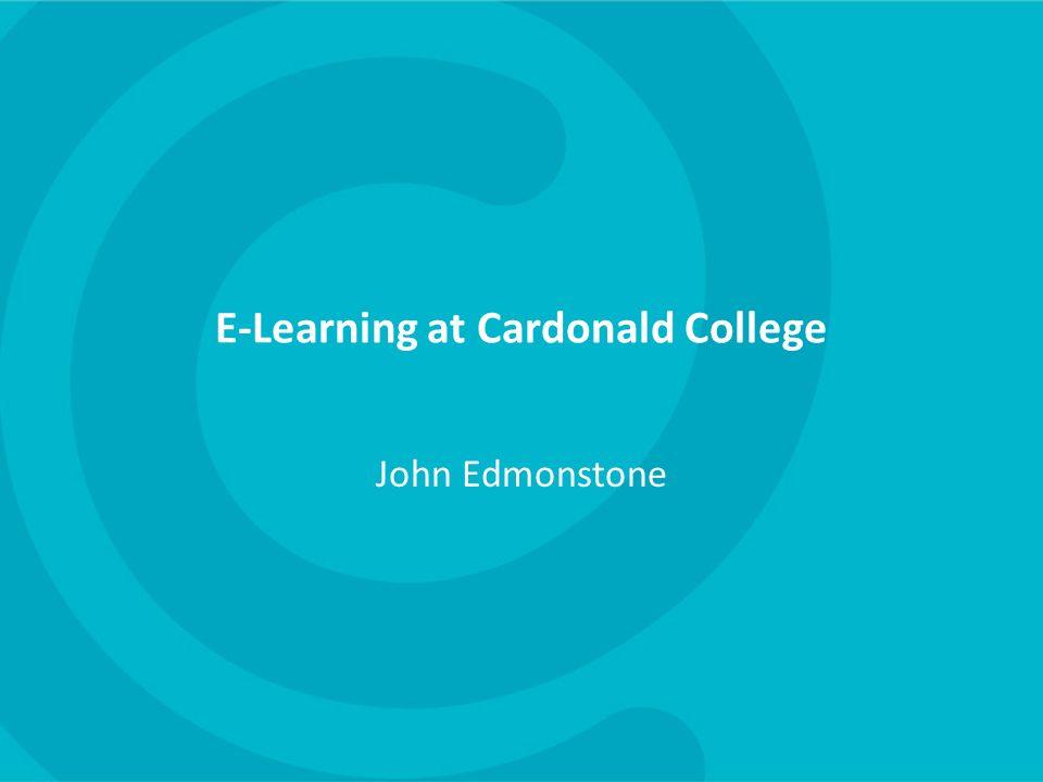 E-Learning at Cardonald College John Edmonstone