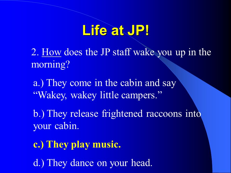 Life at JP.3. What type of food is served at breakfast.