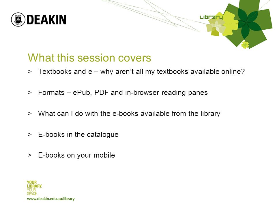 What this session covers >Textbooks and e – why arent all my textbooks available online.
