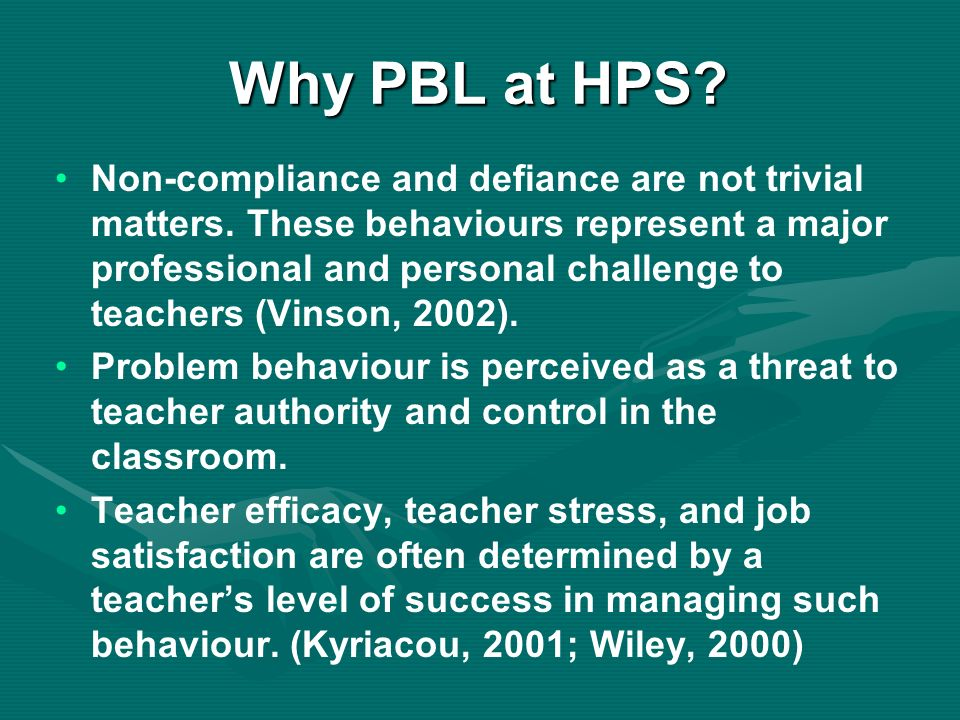 Why PBL at HPS. Non-compliance and defiance are not trivial matters.